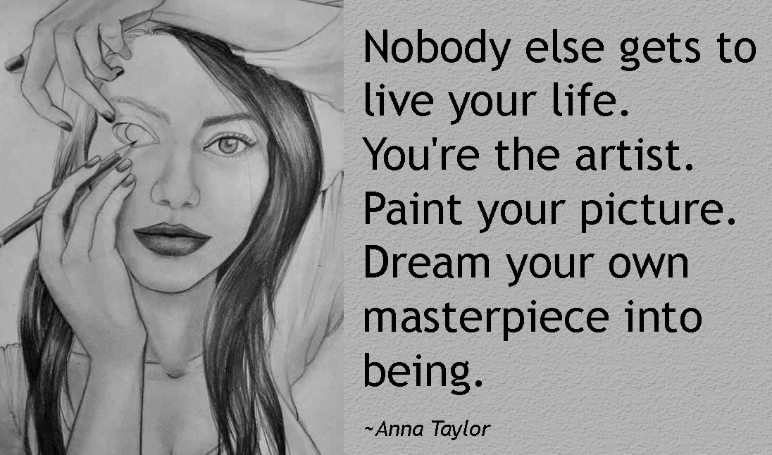 True Quote On Our Life Live Your Life By Your Own Don T Depend On Anyone Life Quotes Lifequotes Artist Quotes Living Your Life Quotes Artist Life