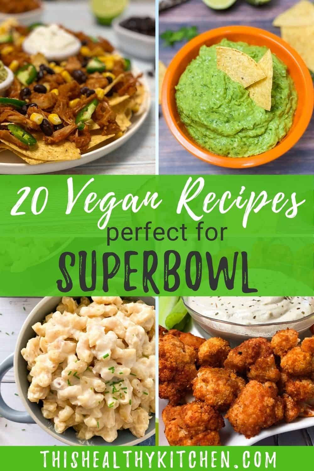 Check out 20 of the best vegan superbowl recipes that make