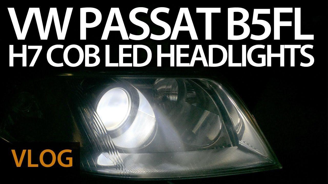 Led Per Auto Tuning.Vw Passat B5 Fl With H7 Cob Led Headlights Cars Tuning