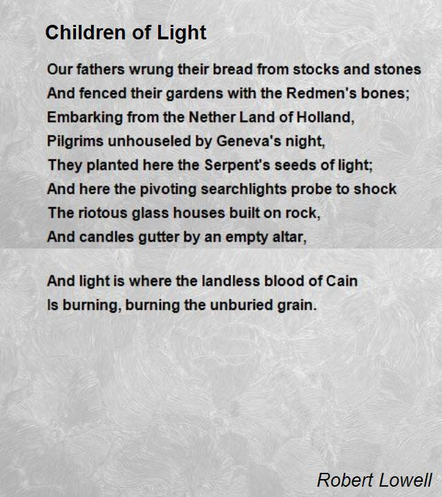 Children Of Light Poem By Robert Lowell Poem Hunter Poems Child Of Light Writing A Book