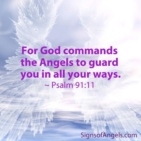 For commands the Angels to guard you in all your ways