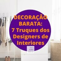 Decoração Barata: 7 Truques dos Designers de Inter...