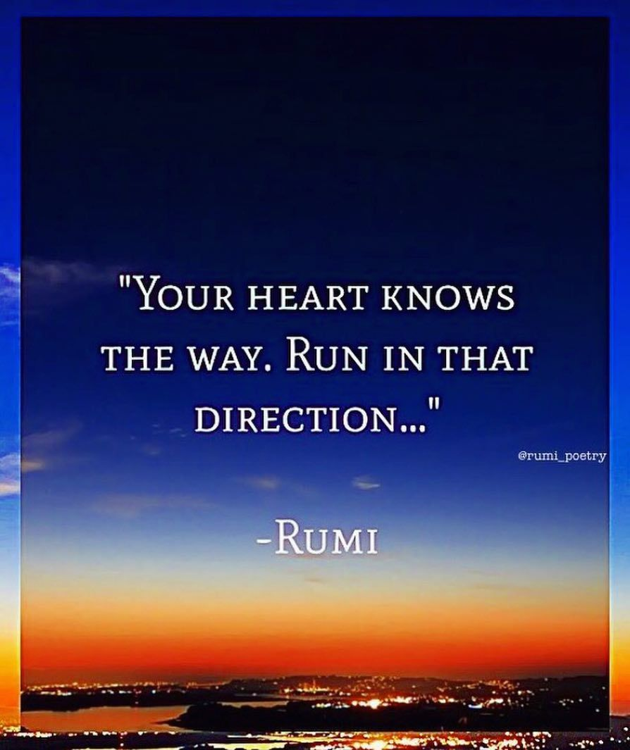 Rumi Quotes On Instagram Your Heart Knows The Way Run In That