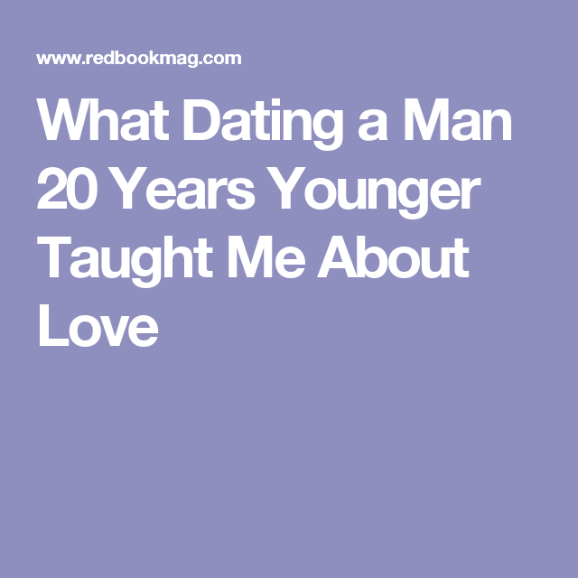 Dating girl 20 years younger
