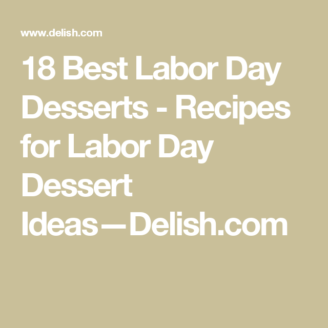 A Summer Dessert Bucket List, From Key Lime Fudge to Piña Colada Pie #labordaydesserts 18 Best Labor Day Desserts - Recipes for Labor Day Dessert Ideas—Delish.com #labordaydesserts A Summer Dessert Bucket List, From Key Lime Fudge to Piña Colada Pie #labordaydesserts 18 Best Labor Day Desserts - Recipes for Labor Day Dessert Ideas—Delish.com #labordayfoodideas