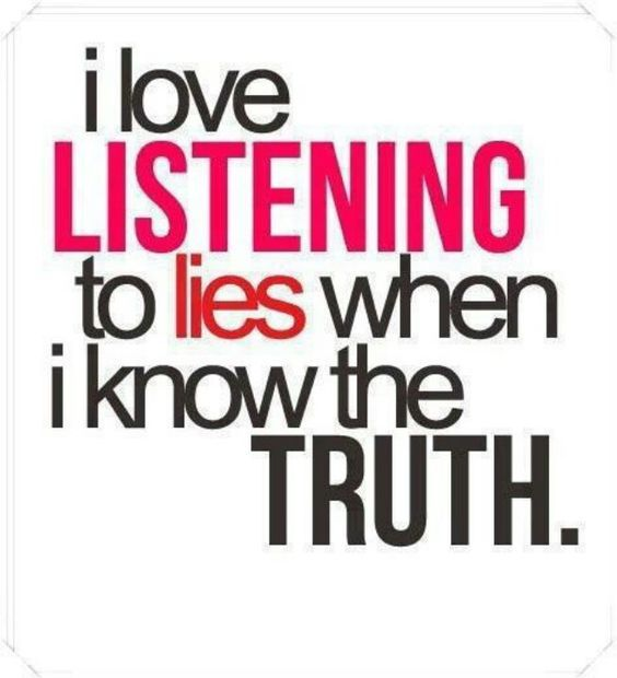 Quotes About Liars I Know The Truth Liar Quotes Lies Quotes