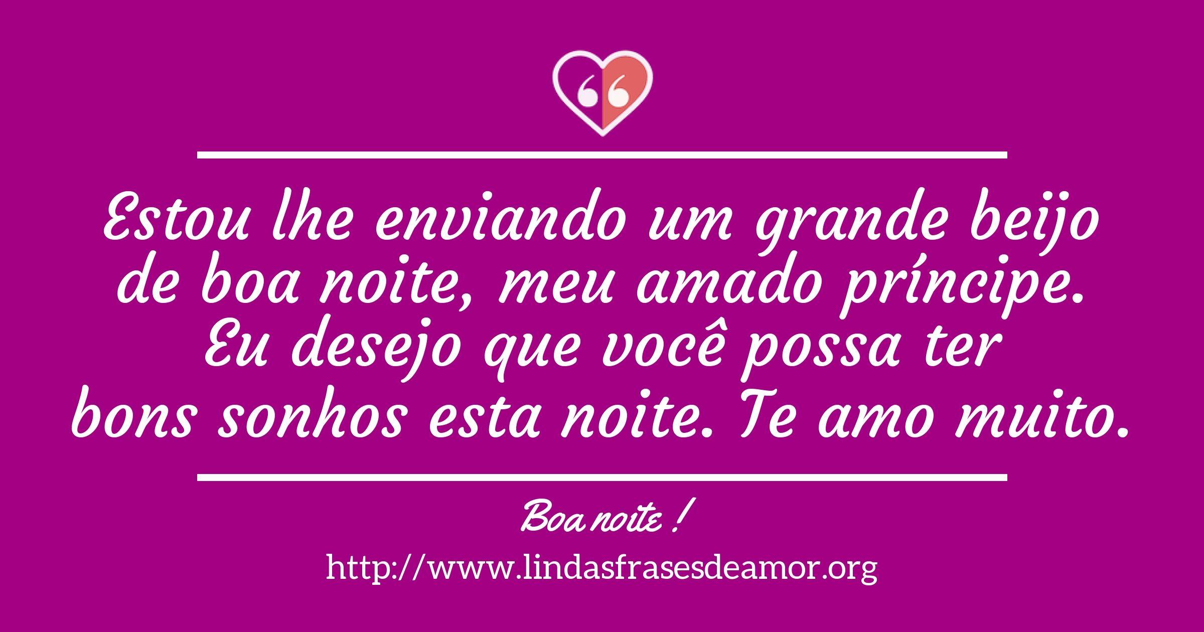 Amo Voce Boa Noite Amor: Estou Lhe Enviando Um Grande Beijo De Boa Noite, Meu Amado