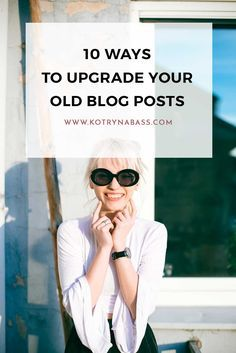 10 Ways To Upgrade Your Old Blog Posts | To increase your blog's traffic you don't necessarily have to keep publishing new content. Instead, you can upgrade your old blog posts and let me show you how.