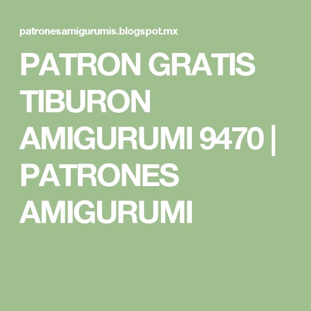 PATRON GRATIS TIBURON AMIGURUMI 9470 | PATRONES AMIGURUMI | llaveros ...