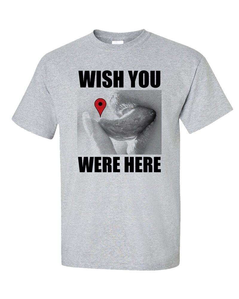 """Wish You Were Here Quotes Wish You Were Here"""" Tshirt Tongue Funny Quote Pink Floyd Parody"""