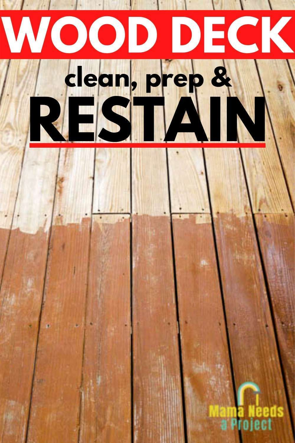 How We Restained Our Wood Deck Deck Cleaning Prep And Staining Mama Needs A Project In 2020 Cleaning Deck Wood Wood Deck Deck Cleaning