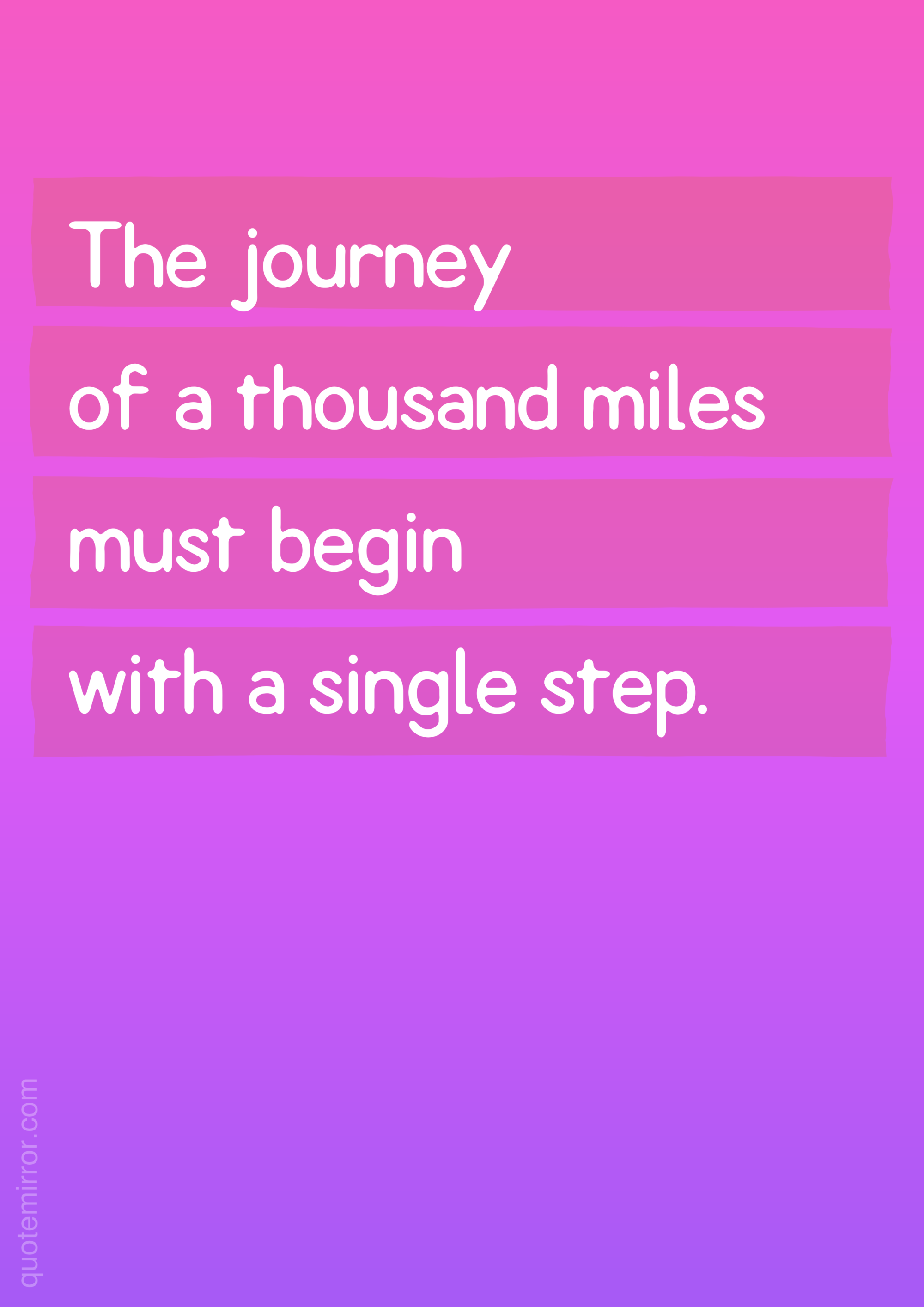 The journey of a thousand miles must begin with a single step.  – #attitude #journey http://quotemirror.com/s/n59nt