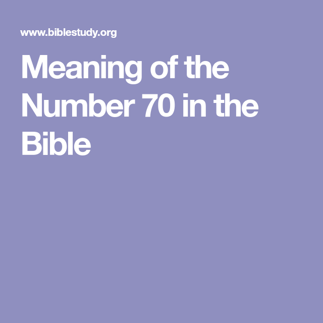 Meaning of the Number 70 in the Bible | BIBLE | Number
