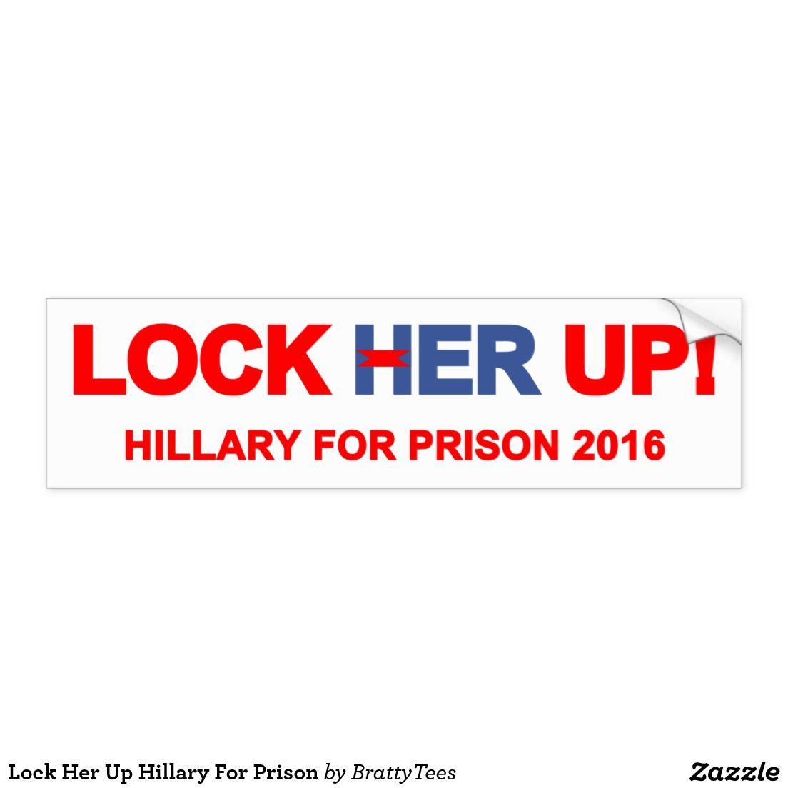 Lock Her Up Hillary For Prison Bumper Sticker Anti Hillary Clinton