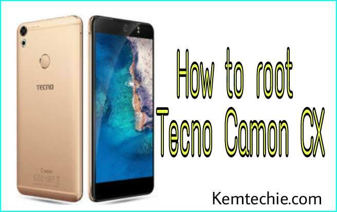 How to Root Tecno Camon CX and Install Twrp recovery