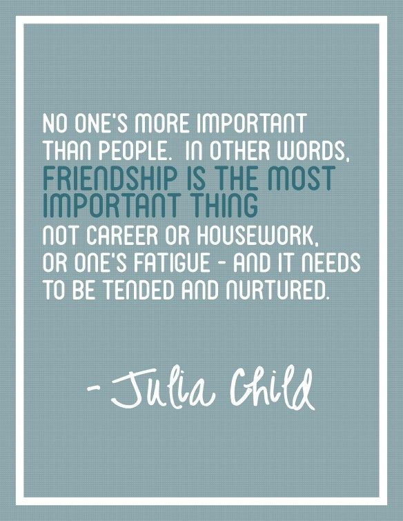 Free Printable Poster   Julia Child Quote On #Friendship #Quote To My  Friends: