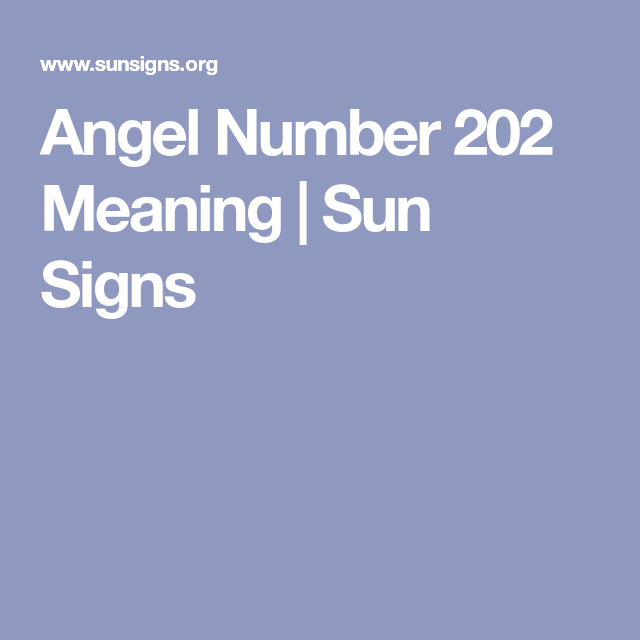 Angel Number 202 Meaning Sun Signs Numerology Numbers