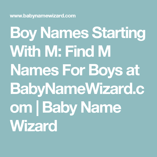 Boy Names Starting With M Find M Names For Boys At Babynamewizard