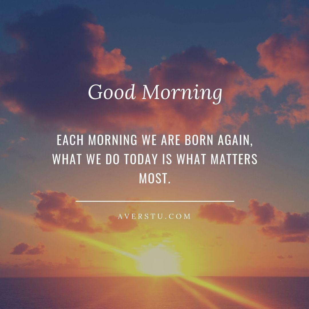 Good Morning Have A Beautiful Good Morning Goodmorninginspirationalquotes Morning Motivation Quotes Good Morning Quotes Good Morning Motivation