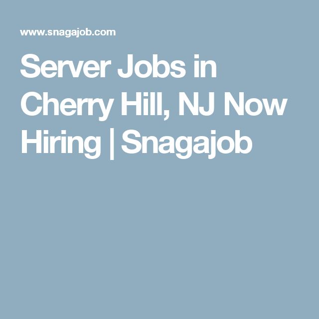 Server jobs in cherry hill nj now hiring snagajob http www