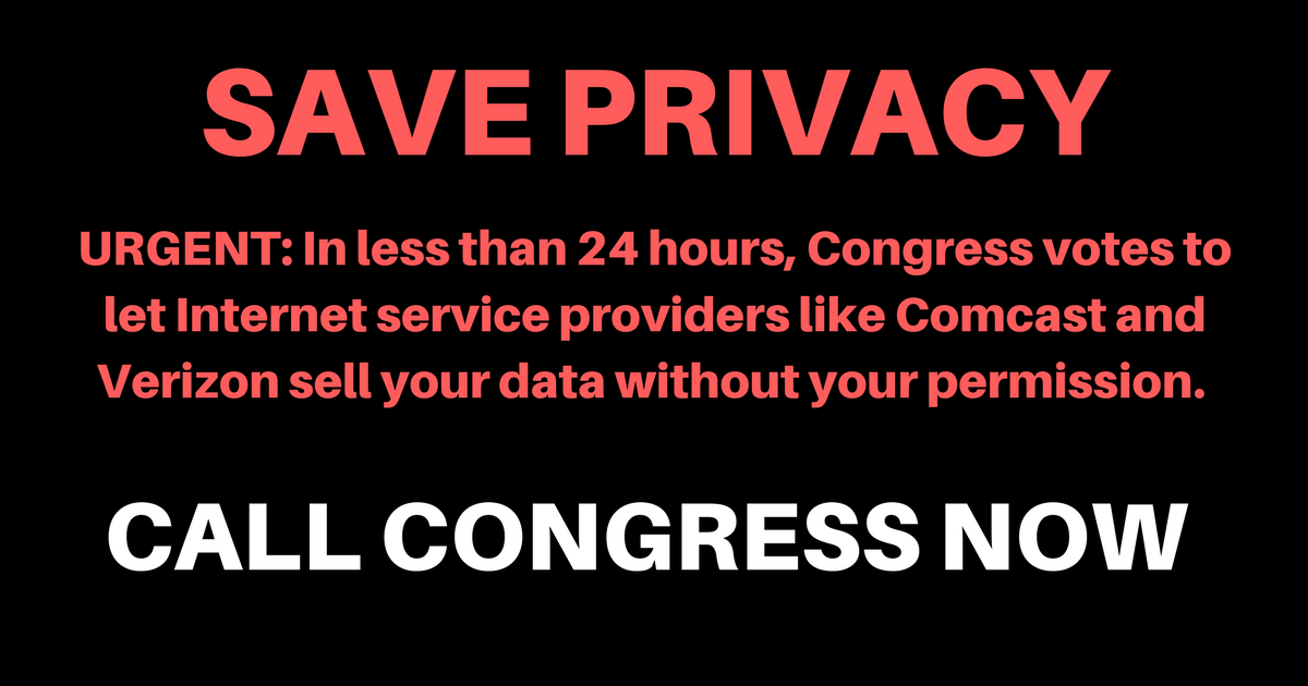 Broadband companies want to sell your private information without your permission. Call Congress now to stop them!