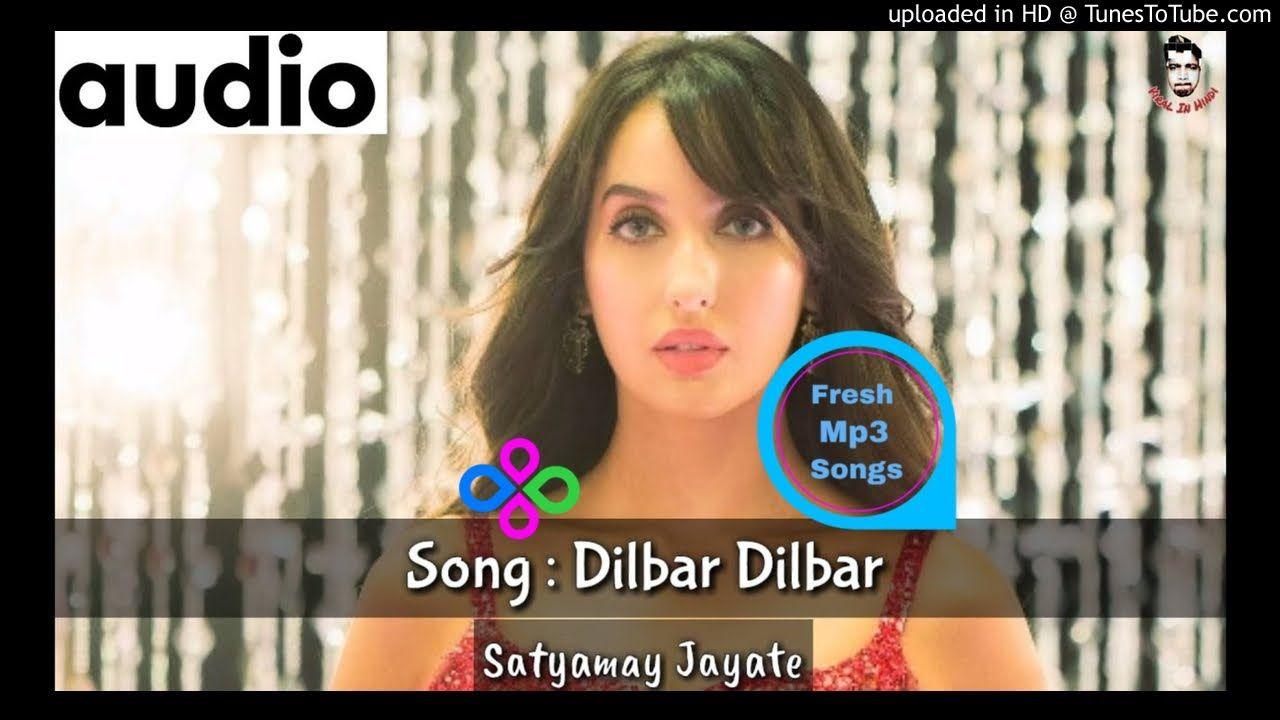 Dilbar Dilbar 2018 Full Audio Song Mp3 - Dilbar Dilbar Neha
