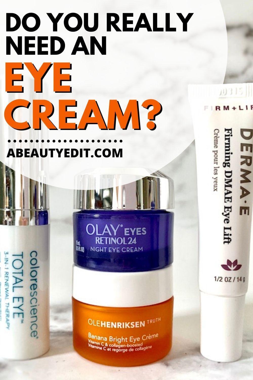Do You Really Need An Eye Cream In 2020 Facial Skin Care Routine Eye Cream Skin Plumping