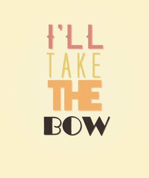 Peeta: I'll take the bow.  Katniss: .......  Peeta: Katniss, I'm kidding.