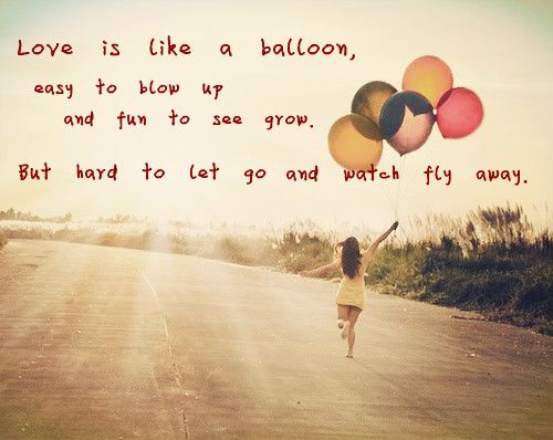 Balloon Image Quotation 4 Balloon Quotes Beautiful Love Quotes Sweet Love Words