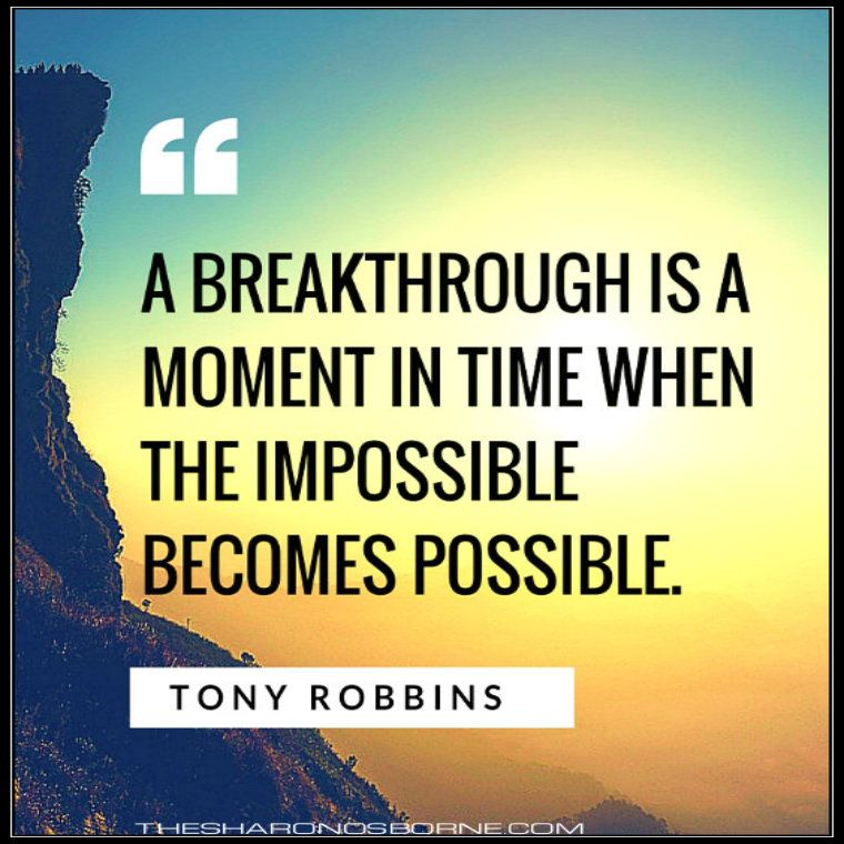 QUOTE-A-BREAKTHROUGH-IS-A-MOMENT-IN-TIME-WHEN-THE-IMPOSSIBLE-BECOMES-POSSIBLE-760.jpg  (760×760) | Tony robbins quotes, Inspirational quotes, Motivational quotes