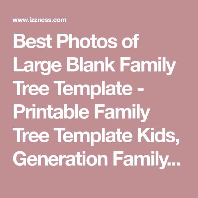 Best Photos Of Large Blank Family Tree Template Printable Family