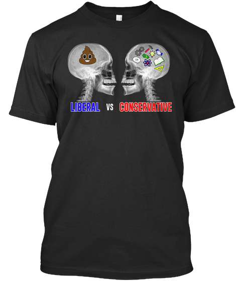 Liberal Brain Vs Conservative Brain Liberal Vs Conservative Products From Mark Dice Teespring Mens Tops Black Tshirt Shirts