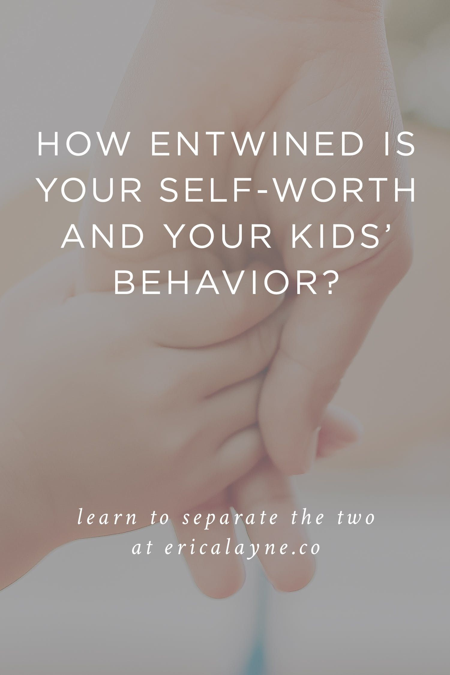 How To Separate Your Self Worth From Your Kids Behavior