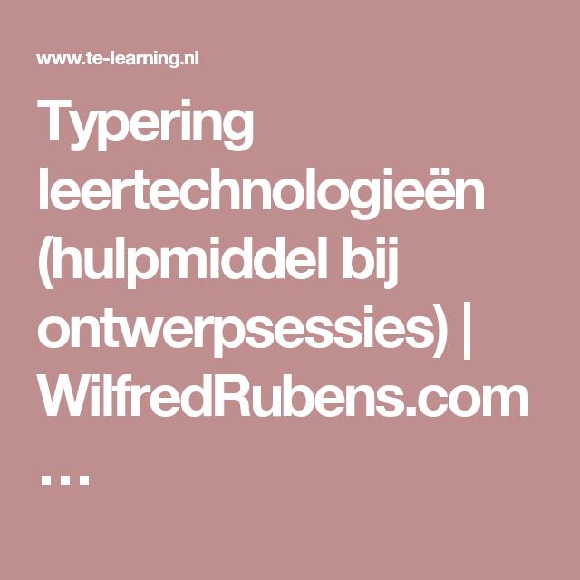 Typering leertechnologieën (hulpmiddel bij ontwerpsessies)   WilfredRubens.com…