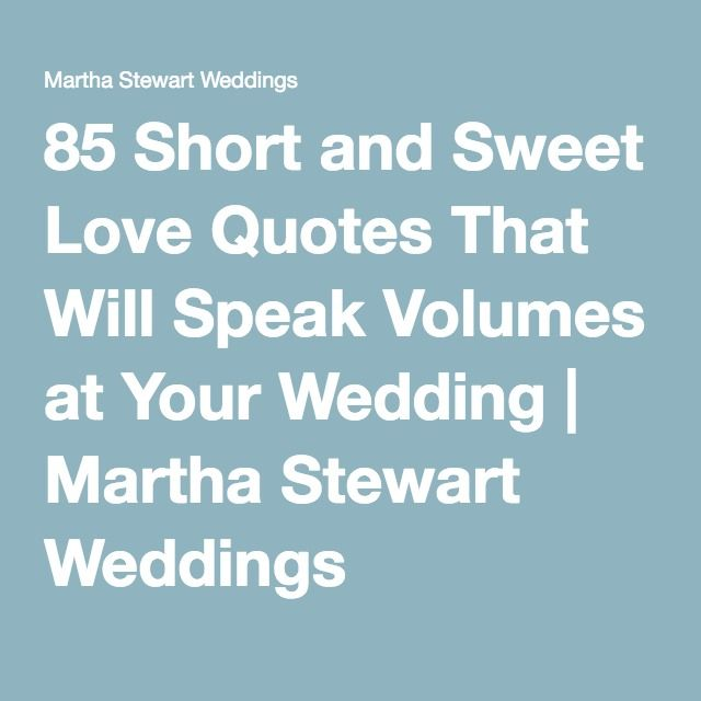 85 Short And Sweet Love Quotes That Will Speak Volumes At Your Wedding