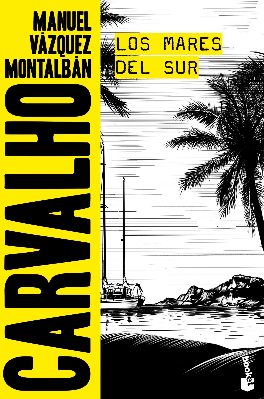 Descarga Los Mares Del Sur Manuel Vázquez Montalbán Https Ift Tt 2vwlw02 Libros De Novelas Novelas Reseñas De Libros