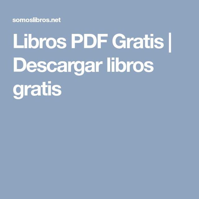 Libros Pdf Gratis Descargar Libros Gratis Pdf Libros Aplicacion Para Descargar Libros Bajar Libros Gratis