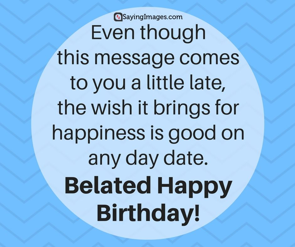 Belated Birthday Wishes Messages Greeting Cards Belated