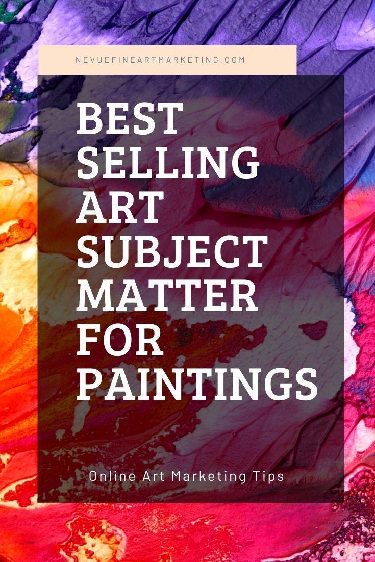 Best Selling Art Subject Matter For Paintings