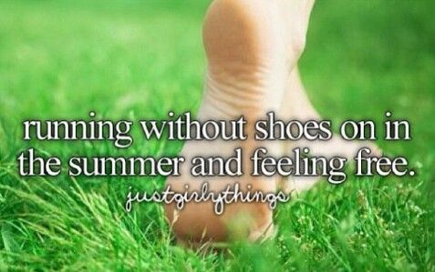 Running without shoes on in the summer and feeling free