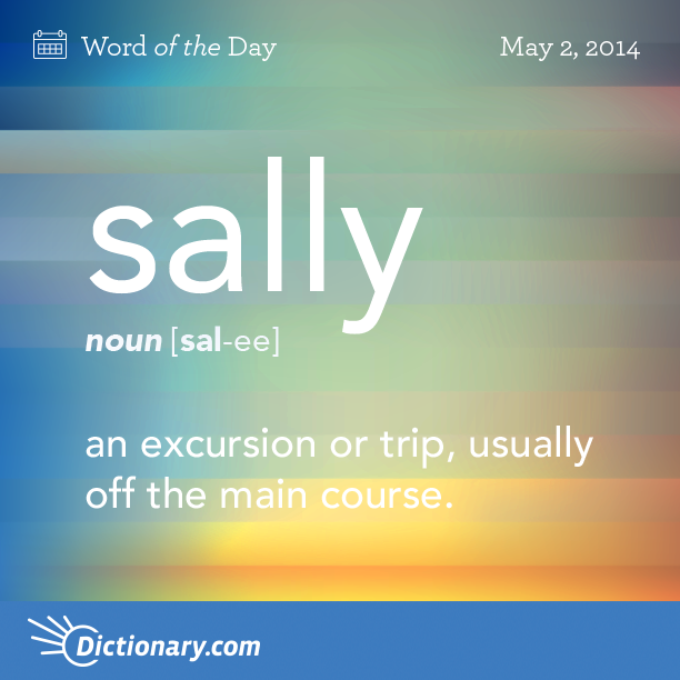 Sally: An Excursion Or Trip, Usually Off The Main Course