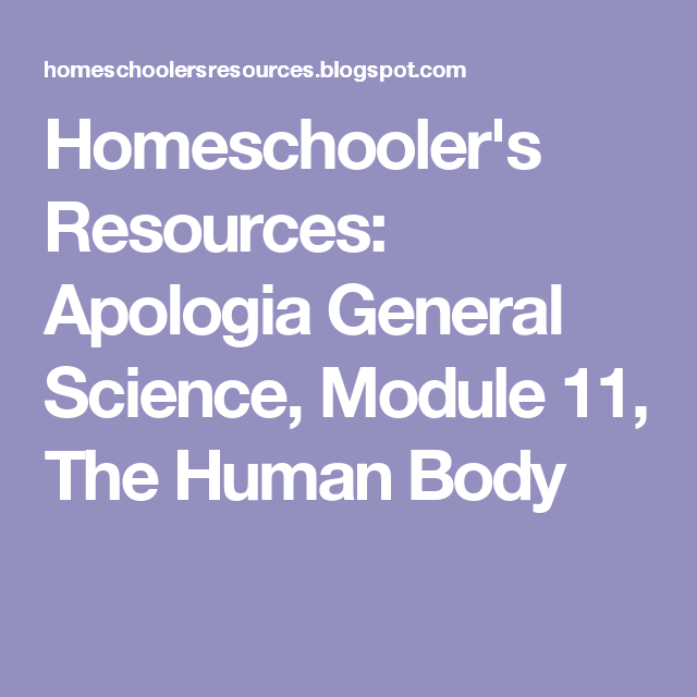 Apologia General Science  Module 11  The Human Body