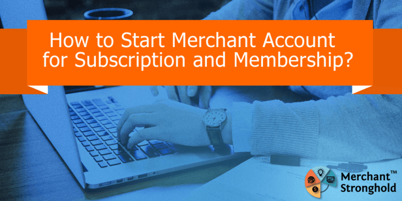 High Risk Merchant Account for Subscription and Membership