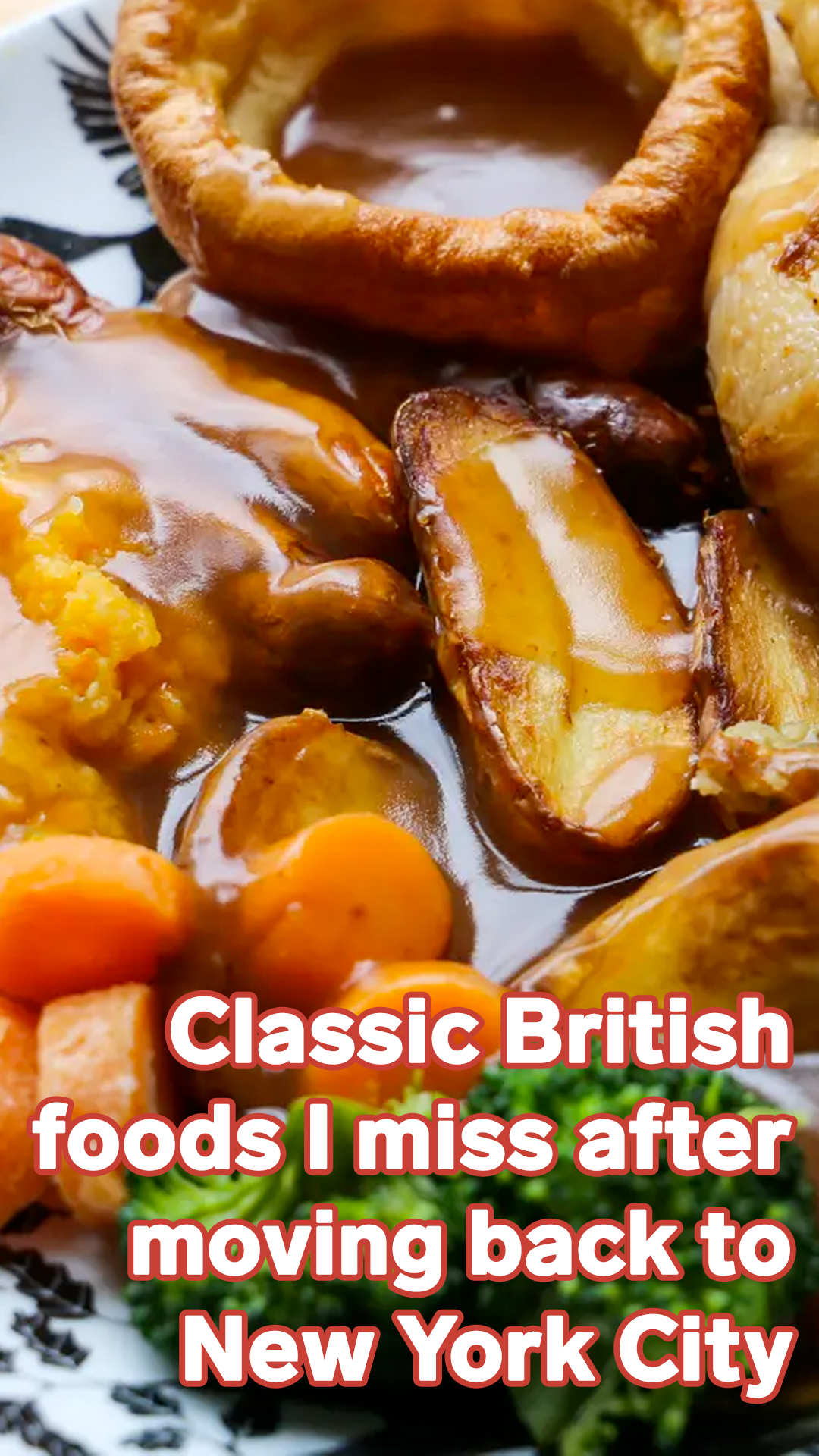 I just moved back to New York after a year in London, and these are the classic British foods I miss the most