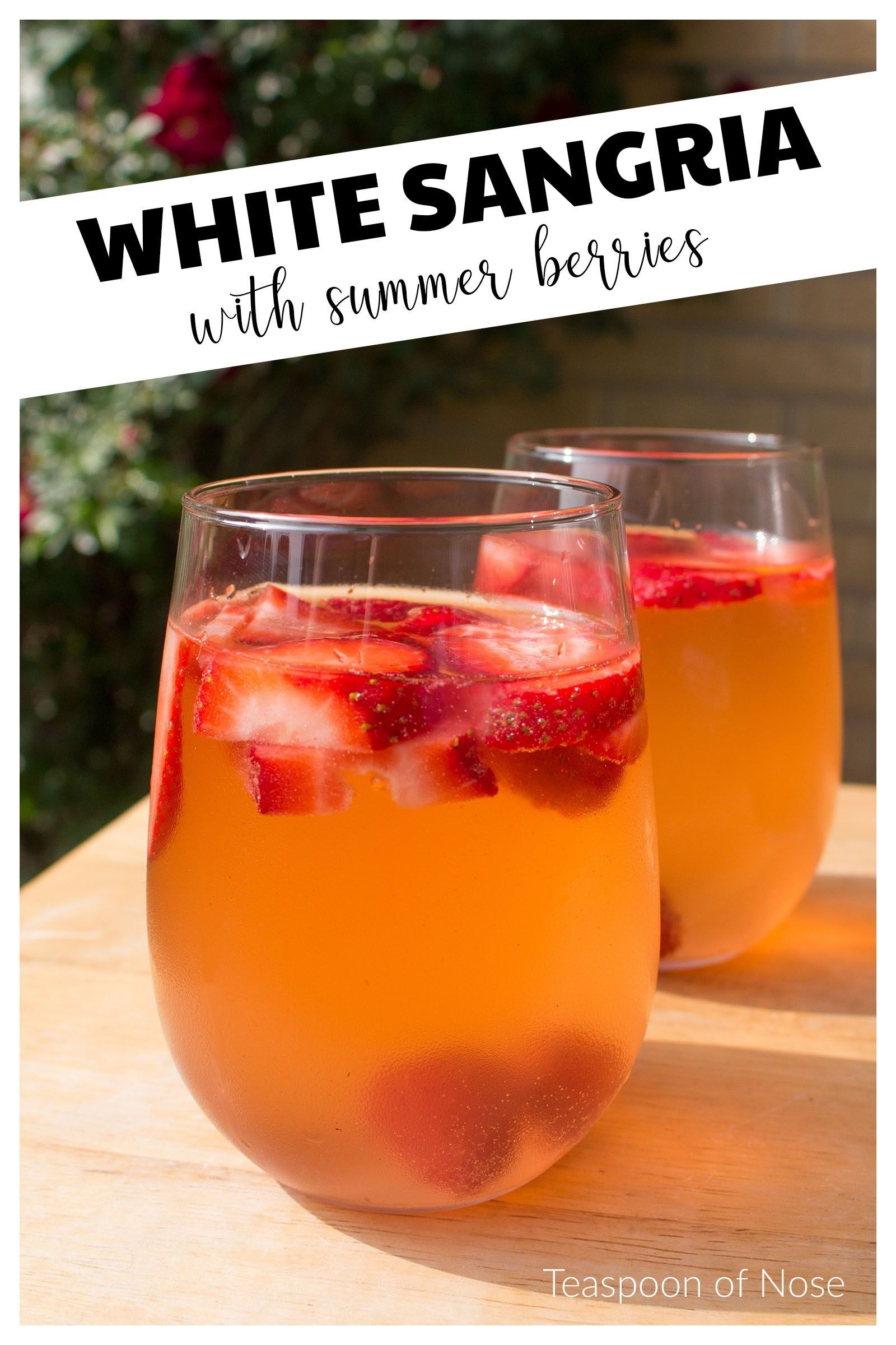 Berry Infused White Sangria Teaspoon Of Nose Recipe White Sangria Sangria Berries Recipes