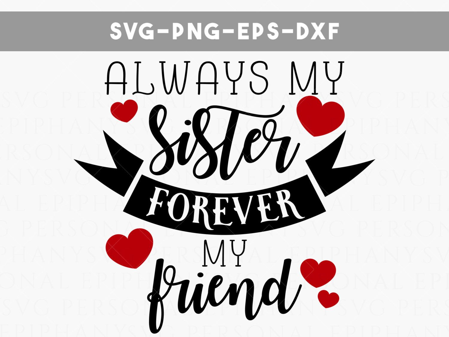 always my sister forever my friend svg file, sister quotes