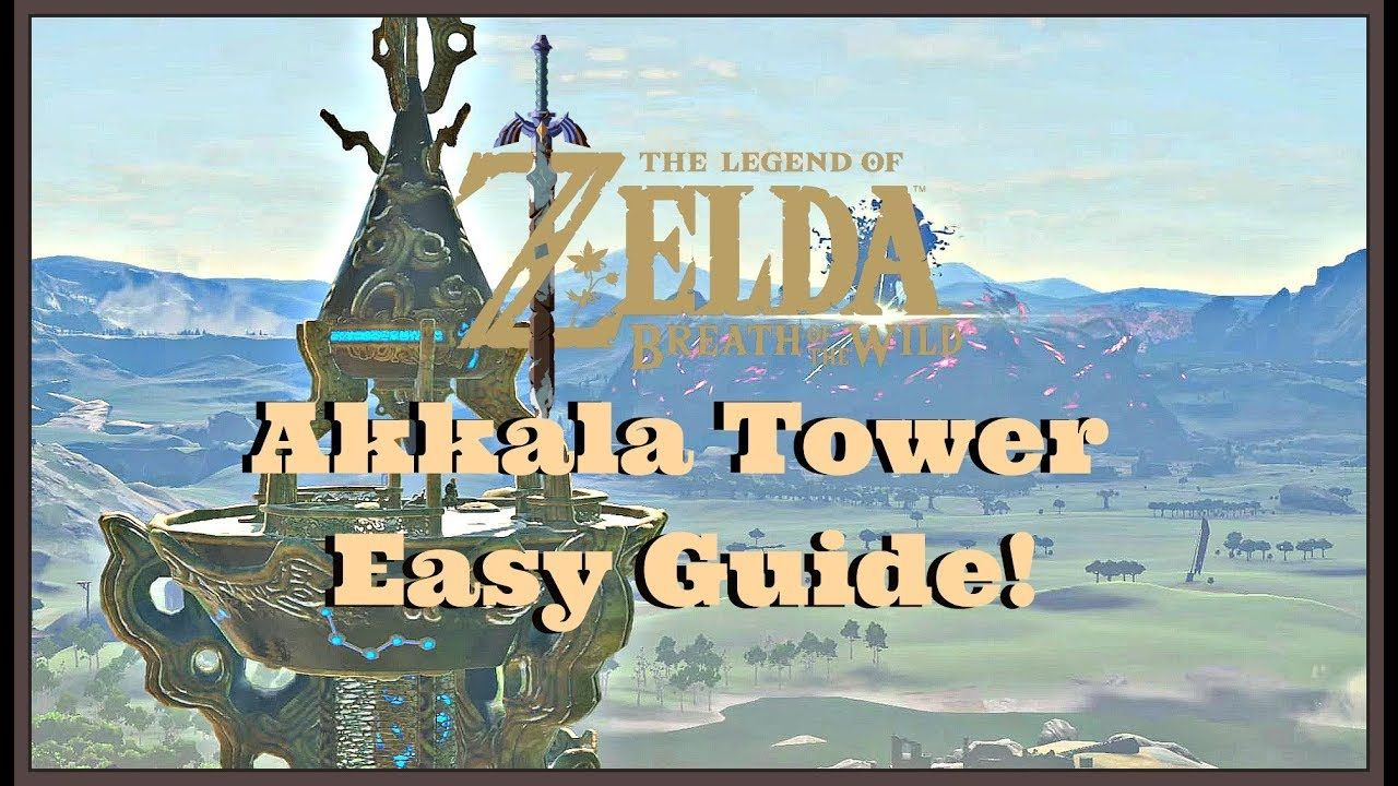 How To Reach Climb Akkala Tower Very Easy In Legend Of Zelda