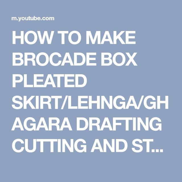 1daaeb862a HOW TO MAKE BROCADE BOX PLEATED SKIRT/LEHNGA/GHAGARA DRAFTING CUTTING AND STITCHING  STEP BY STEP - YouTube