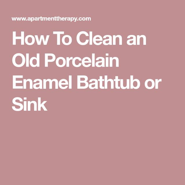 How To Clean an Old Porcelain Enamel Bathtub or Sink  Bathtub, Porcelain, Sink