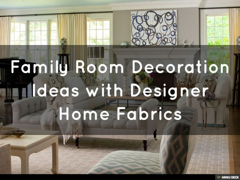 Designer Family Room Decoration Ideas With Using Different Quality Home  Fabrics For Your Upholstery And Draperies